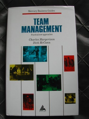 Team Management: Practical New Approaches (Mercury Business: Margerison, Charles, McCann,