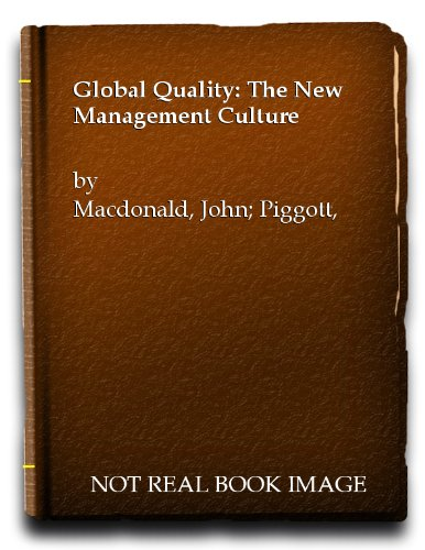 Global Quality: The New Management Culture: Macdonald, John &