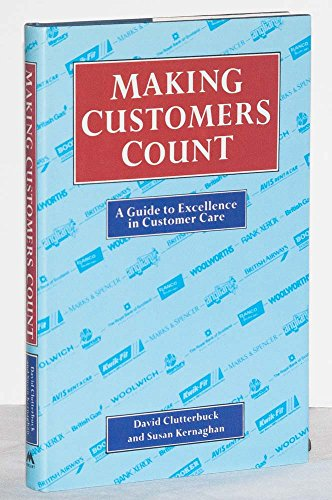 MAKING CUSTOMERS COUNT: A Guide to Excellence in Customer Care.: Clutterbuck, David and Susan ...
