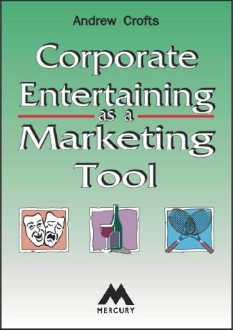 9781852511616: Corporate Entertaining as a Marketing Tool