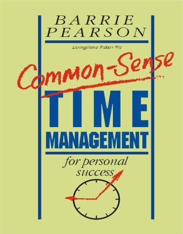 Common Sense Time Management for Personal Success (9781852520946) by Pearson, Barrie