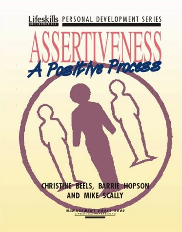 9781852521257: Assertiveness: A Positive Process (Lifeskills personal development series)