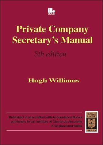 Private Company Secretary's Manual: H. M. Williams