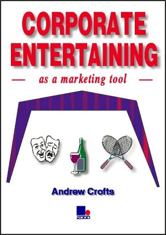 9781852523626: Corporate Entertaining as a Marketing Tool