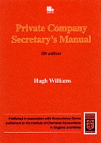 The Private Company Secretary's Manual: Williams, H. M.