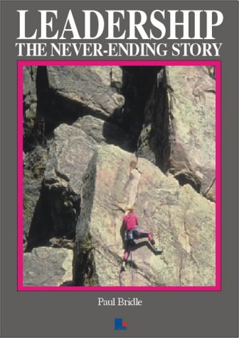 Leadership: The Never-ending Story: Bridle, Paul