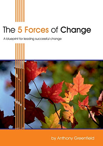 9781852526054: The 5 Forces of Change: A Blueprint for Leading Successful Change