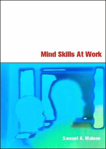 Mind Skills at Work: Malone, Samuel A.