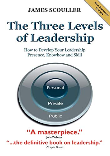 9781852527716: The Three Levels of Leadership 2nd Edition: How to Develop Your Leadership Presence, Knowhow and Skill