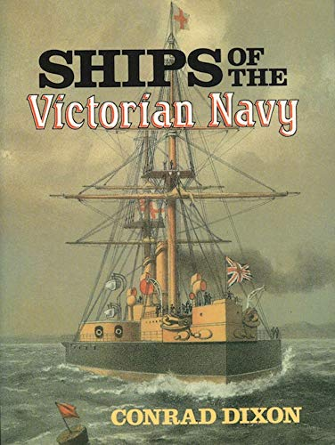 SHIPS OF THE VICTORIAN NAVY.