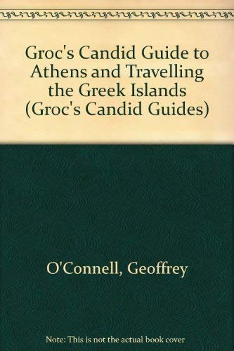 Groc's Candid Guide to Athens and Travelling the Greek Islands (Groc's Candid Guides): ...
