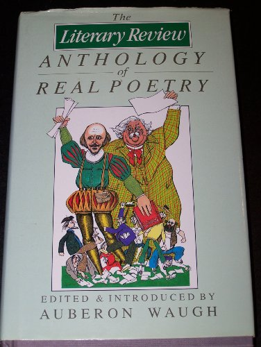 Literary Review Anthology of Real Poetry: Auberon Waugh