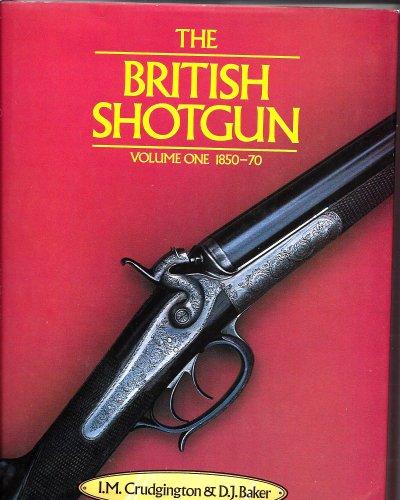 9781852532369: The British Shotgun: 1850-70 v. 1