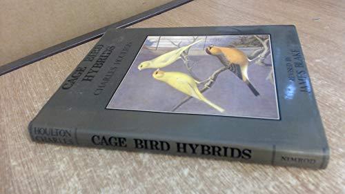 Cage Bird Hybrids: Houlton, C. & J. Blake