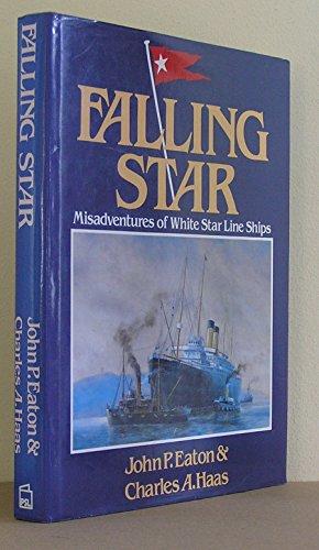 9781852600846: Falling Star: Misadventures of White Star Line Ships