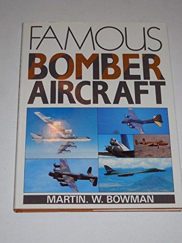 FAMOUS BOMBER AIRCRAFT.: Bowman, Martin W.