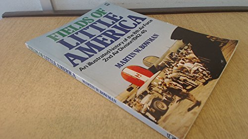 9781852601300: Fields of Little America: An Illustrated History of the 8th Air Force, 2nd Air Division, 1942-45