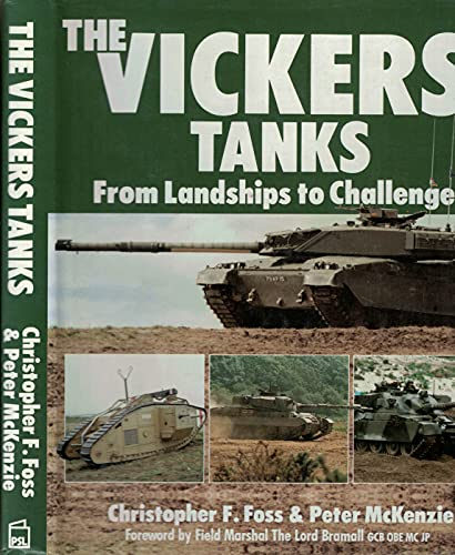 The Vickers Tanks: Foss, Christopher F. & Peter McKenzie