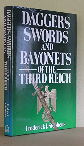 Daggers, Swords and Bayonets of the Third Reich (9781852601454) by Frederick J. Stephens