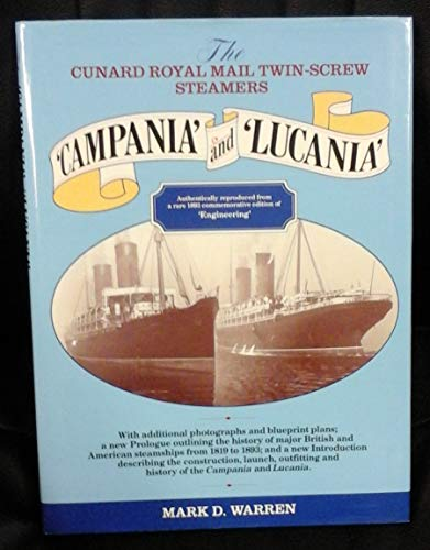 The Royal Mail Twin - Screw Steamers 'Campania and Lucania': Mark D. Warren