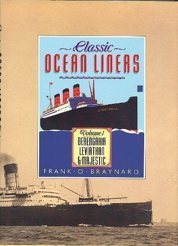 "Classic Ocean Liners: ""Berengaria"", ""Leviathan"" and ""Majestic"" v. 1: ..."