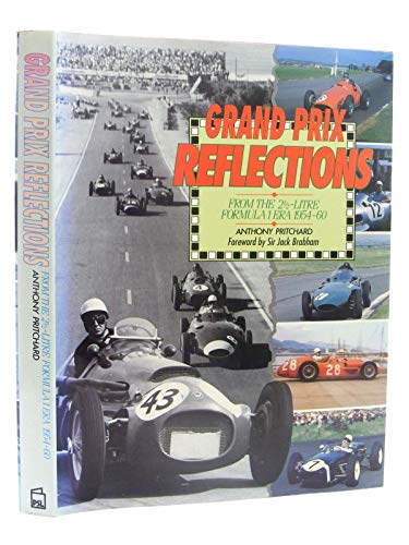 Grand Prix Reflections: From the 2.5 Litre Formula 1 Era, 1954-60: Pritchard, Anthony