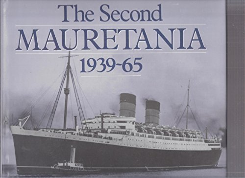 THE SECOND MAURETANIA 1939-65: Warren, Mark D (Additional new material by)