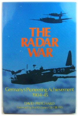 The Radar War: Germany's Pioneering Achievement 1904-45 (1852602465) by David Pritchard
