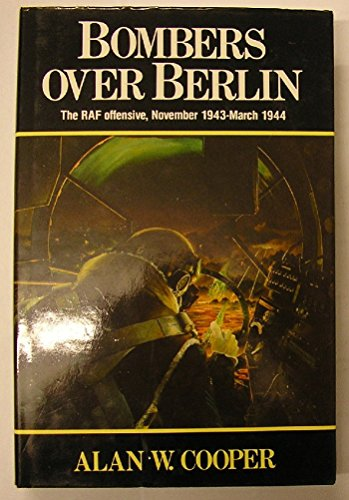 9781852602499: Bombers over Berlin: the RAF offensive November 1943 - March 1944