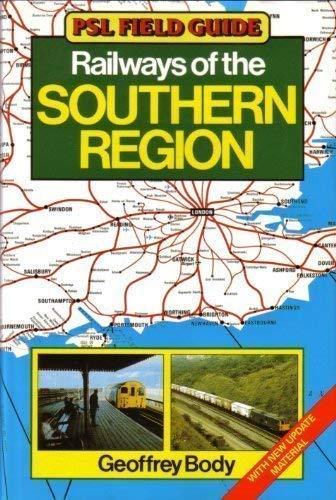 Railways of the Southern Region (PSL field: Body, Geoffrey