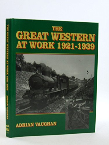 9781852603007: The Great Western at Work, 1921-39