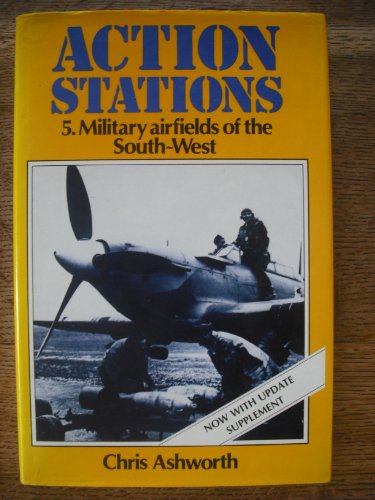 Action Stations: Military Airfields of the South-west v. 5