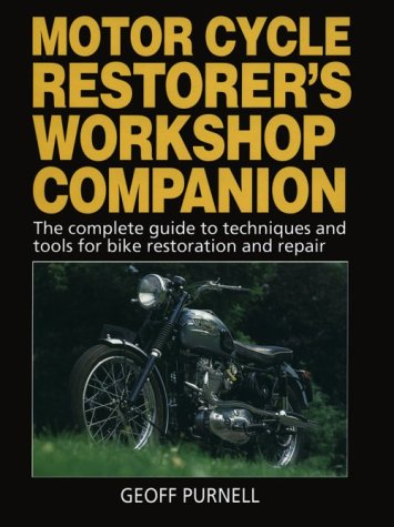9781852603939: The Motor Cycle Restorer's Workshop Companion: The Complete Guide to Techniques and Tools for Motor Cycle Restoration and Repair