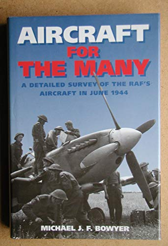 9781852604271: Aircraft for the Many: Detailed Survey of the RAF's Aircraft in 1944