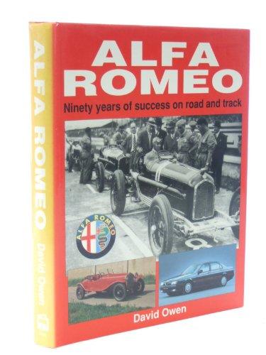 Alfa-Romeo: Ninety Years of Success on Road and Track: Owen, David