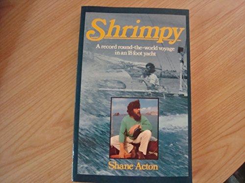 Shrimpy: A Record Round-the-world Voyage in an: Acton, Shane
