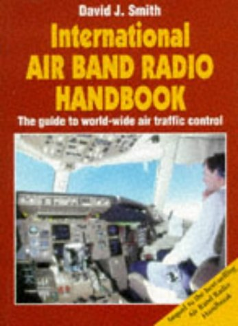 9781852604677: International Air Band Radio Handbook: The Guide to World-Wide Air Traffic Control