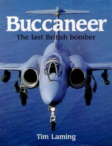 9781852604783: Buccaneer: The Story of the Last All-British Strike Aircraft