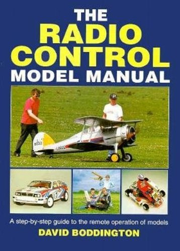 The Radio Control Model Manual: A Step-By-Step Guide to the Remote Operation of Models: David ...