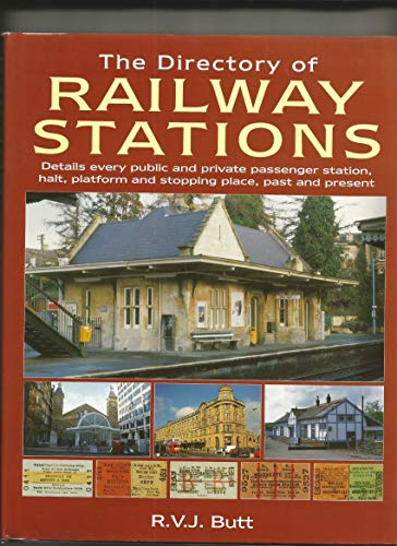 9781852605087: The Directory of Railway Stations: Details Every Public and Private Passenger Station, Halt, Platform and Stopping Place, Past and Present