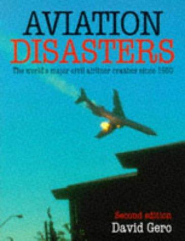 Aviation Disasters: The World's Major Civil Airliner: Gero, David