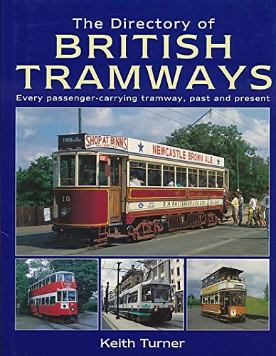 Directory of British Railways Every passenger carrying tramway, past and present