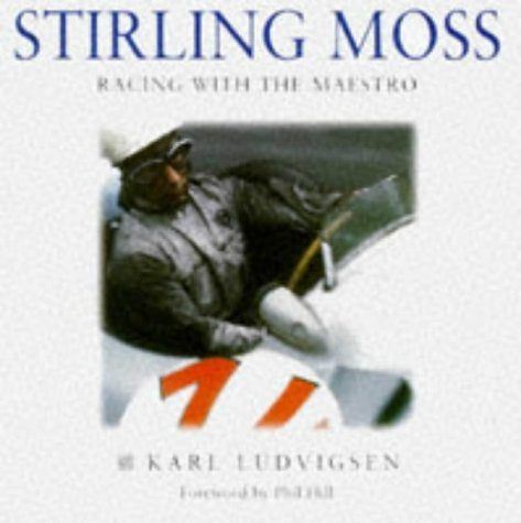 Stirling Moss: A Pictorial Tribute (1852605642) by Karl E. Ludvigsen; Karl Ludviasen