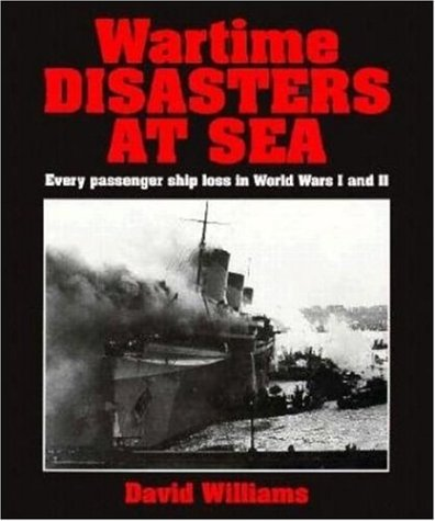 9781852605650: Wartime Disasters at Sea : every passenger ship loss in World Wars I and II