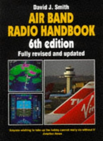 Air Band Radio Handbook: Smith, David J.