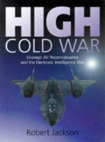 9781852605841: High Cold War: Strategic Air Reconnaissance and the Electronic Intelligence War