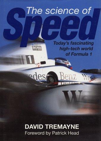 The Science of Speed: Hi-tech World of: Tremayne, David