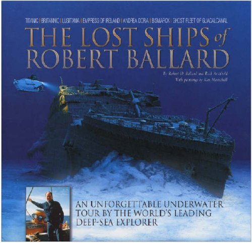 9781852606169: The Lost Ships of Robert Ballard: An Unforgettable Underwater Tour by the World's Leading Deep-sea Explorer