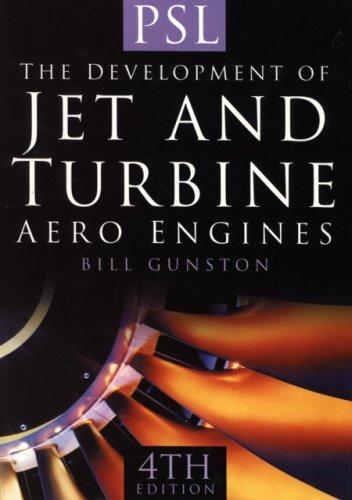 The Development of Jet and Turbine Aero Engines: Gunston, Bill
