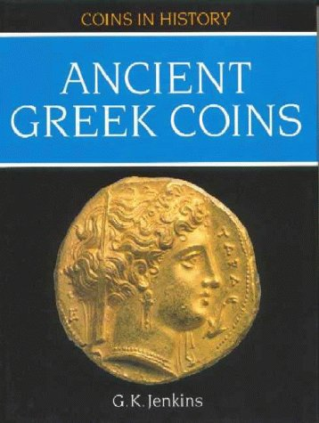 9781852640149: Ancient Greek Coins (Coins in History)